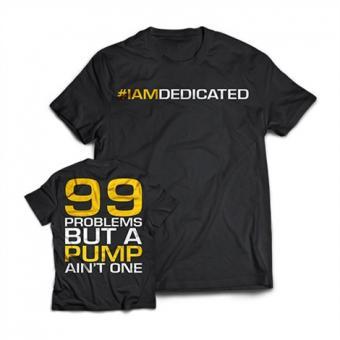 Dedicated T-Shirt 99 Problems